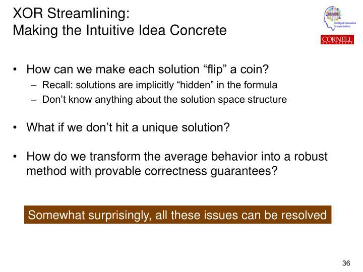 XOR Streamlining: