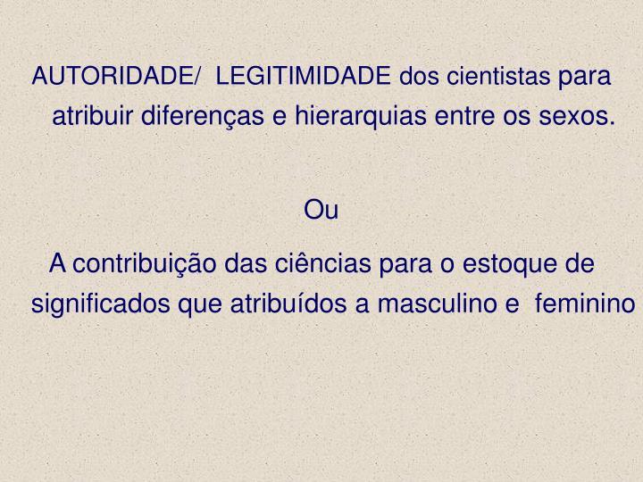 AUTORIDADE/  LEGITIMIDADE