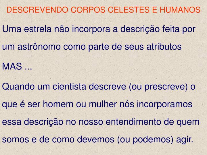 DESCREVENDO CORPOS CELESTES E HUMANOS