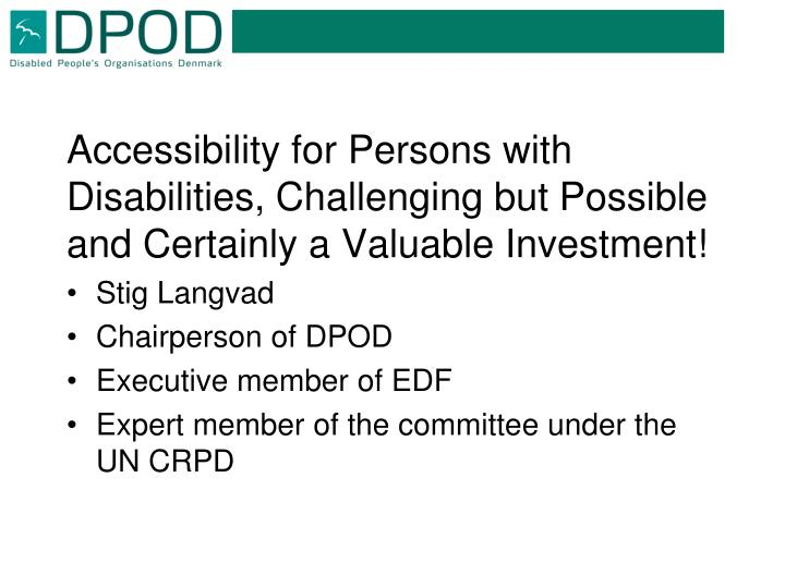 Accessibility for Persons with Disabilities, Challenging but Possible and Certainly a Valuable Investment!