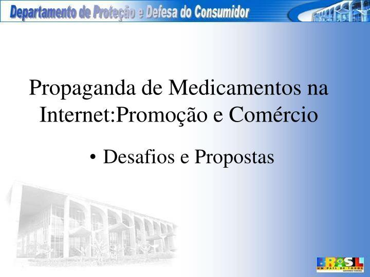 Propaganda de Medicamentos na Internet:Promoção e Comércio