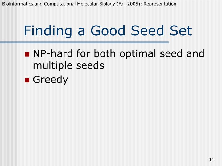 Finding a Good Seed Set