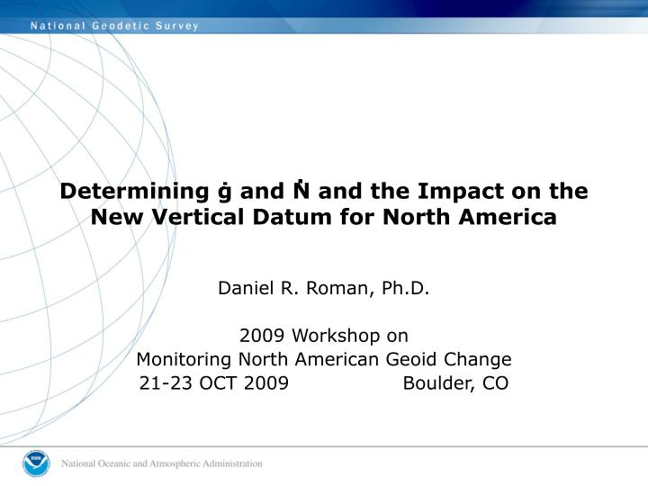 Determining and n and the impact on the new vertical datum for north america