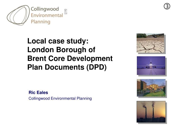Local case study london borough of brent core development plan documents dpd