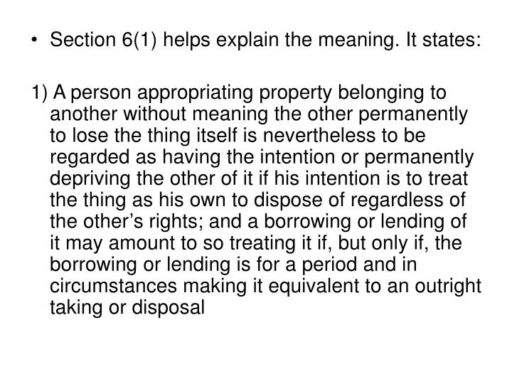 Section 6(1) helps explain the meaning. It states: