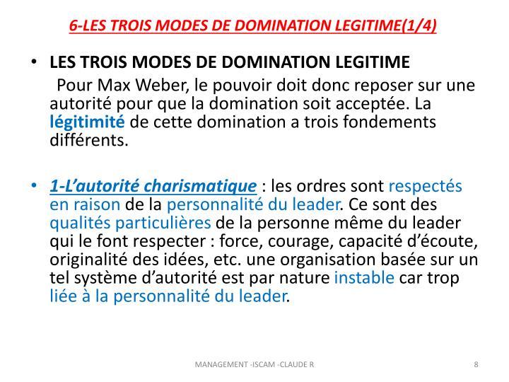 6-LES TROIS MODES DE DOMINATION LEGITIME(1/4)