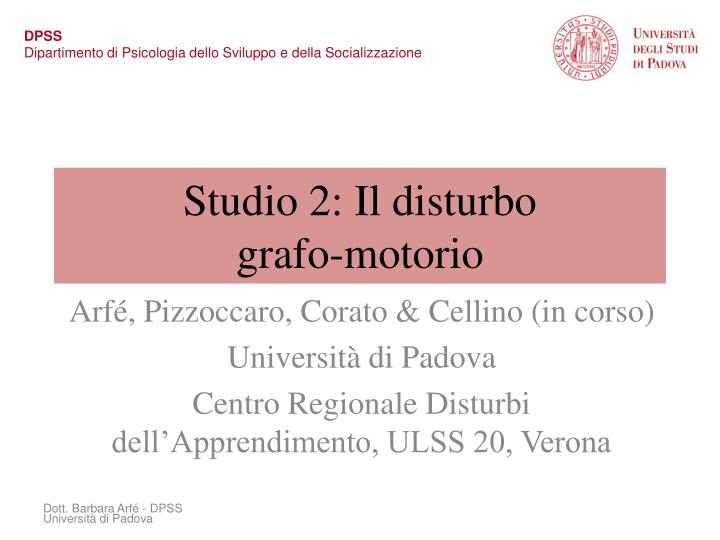 Studio 2: Il disturbo