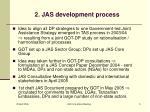 2 jas development process