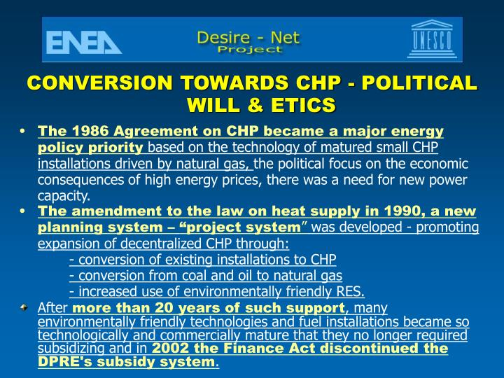 CONVERSION TOWARDS CHP - POLITICAL WILL & ETICS
