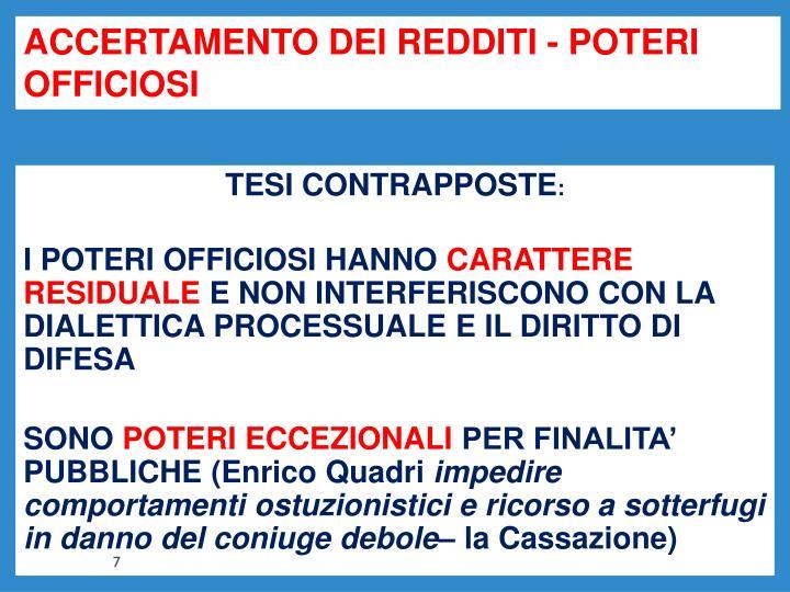 ACCERTAMENTO DEI REDDITI - POTERI OFFICIOSI