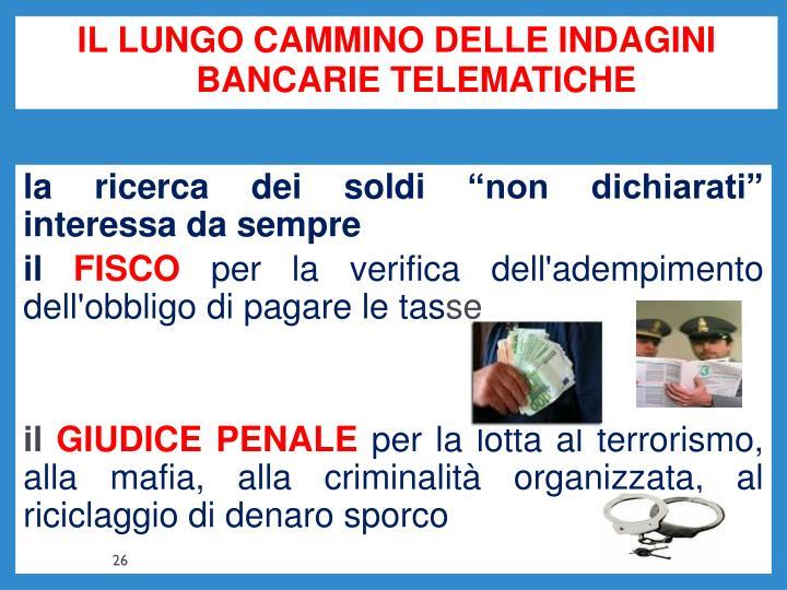 IL LUNGO CAMMINO DELLE INDAGINI BANCARIE TELEMATICHE