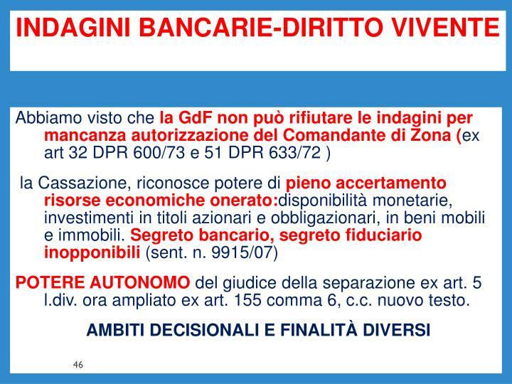 INDAGINI BANCARIE-DIRITTO VIVENTE