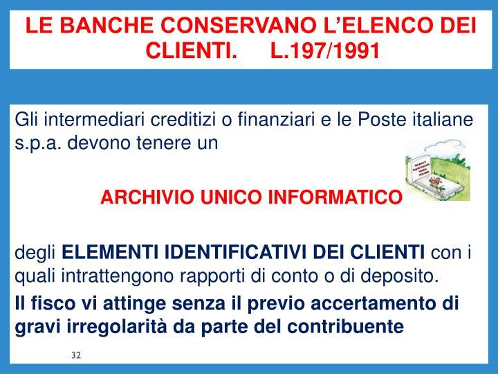 LE BANCHE CONSERVANO L'ELENCO DEI CLIENTI. L.197/1991