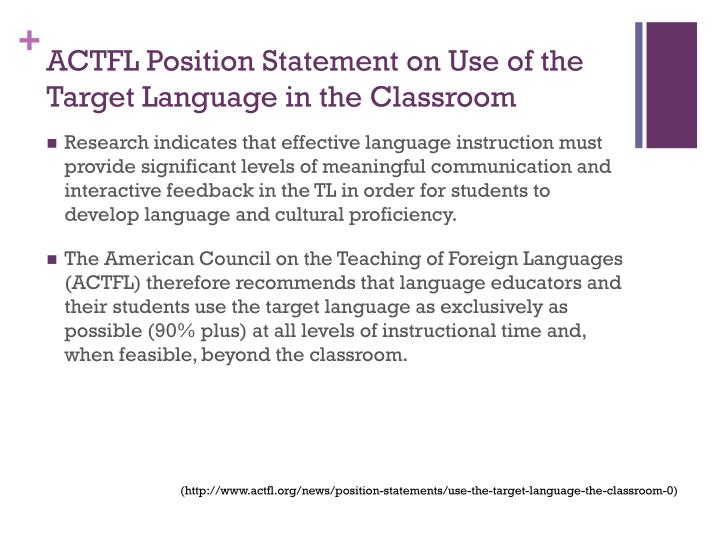 ACTFL Position Statement on Use of the Target Language in the Classroom