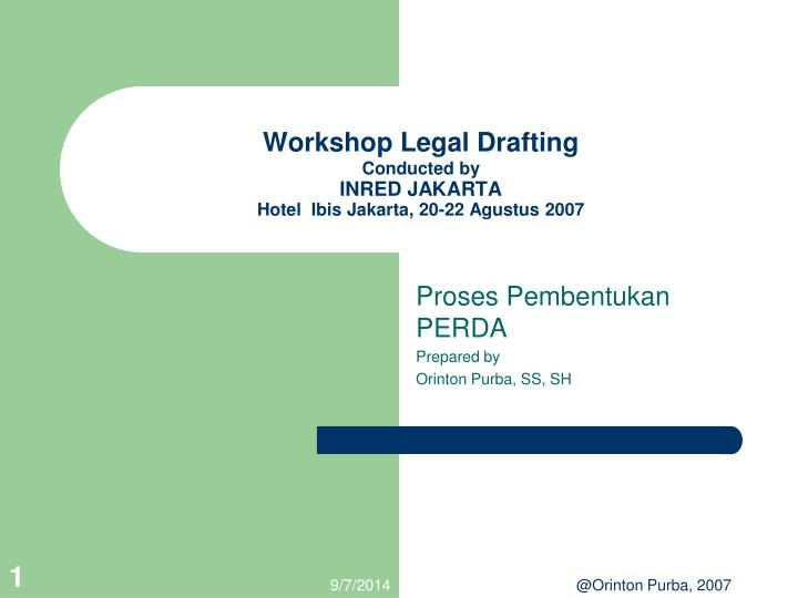 Workshop legal drafting conducted by inred jakarta hotel ibis jakarta 20 22 agustus 2007