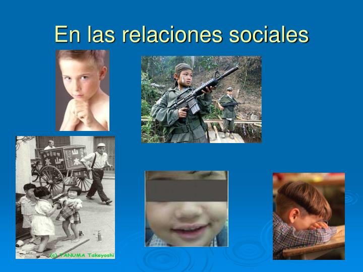 En las relaciones sociales