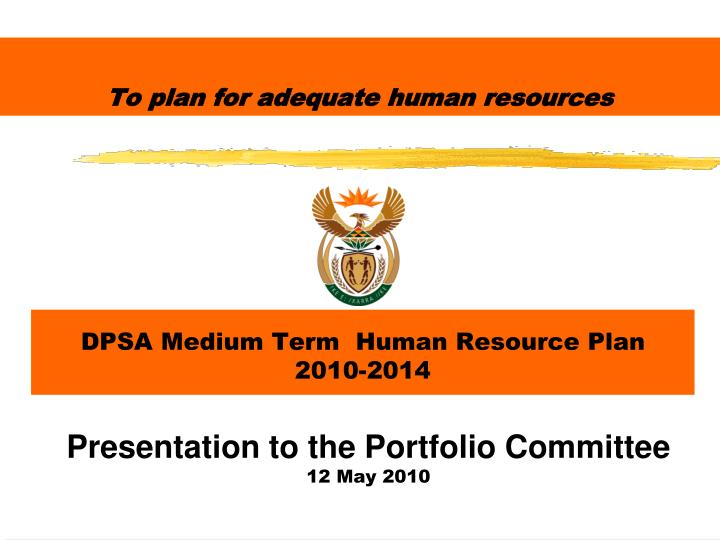 To plan for adequate human resources