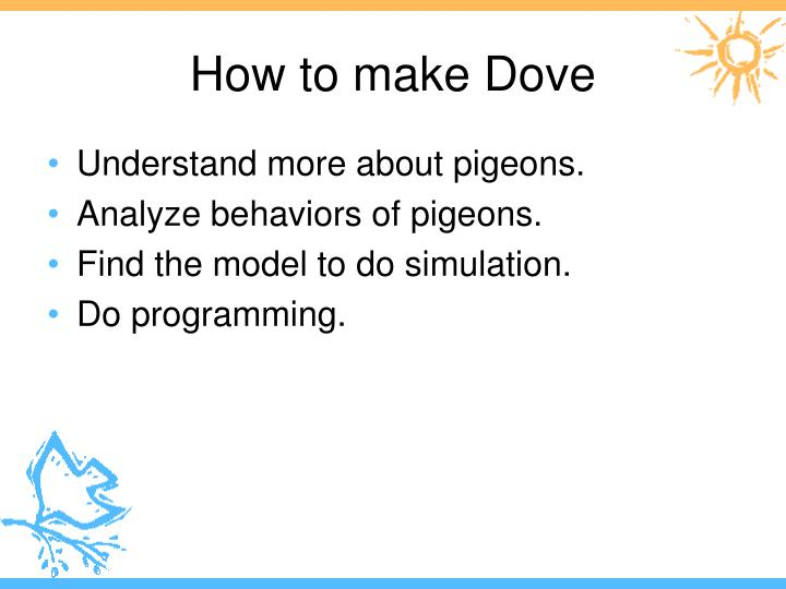 How to make Dove