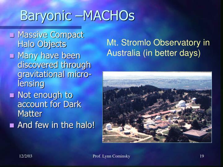 Baryonic –MACHOs