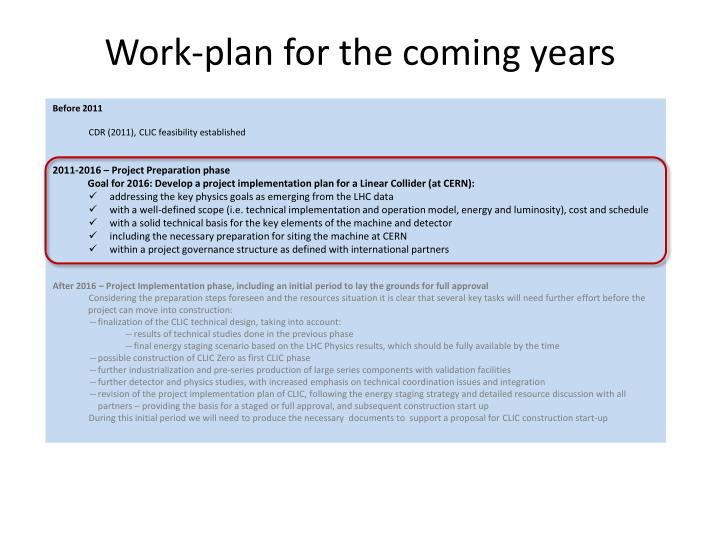 Work-plan for the coming years