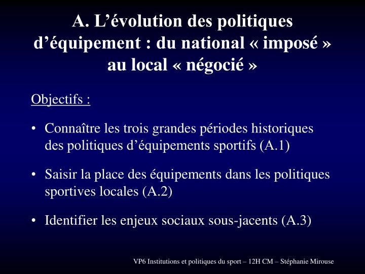 A. L'évolution des politiques d'équipement : du national «imposé» au local «négocié»