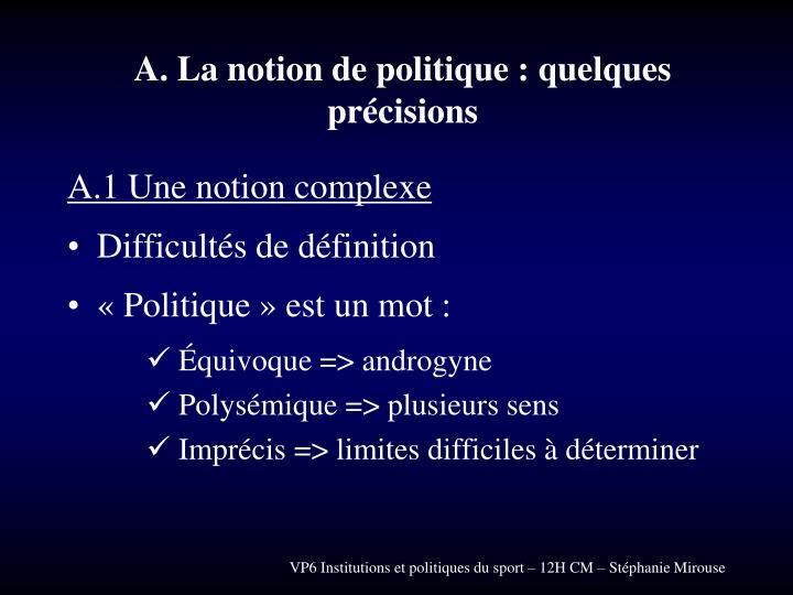 A. La notion de politique : quelques précisions