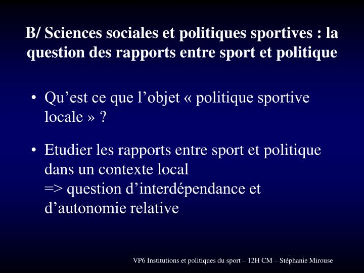 B/ Sciences sociales et politiques sportives : la question des rapports entre sport et politique