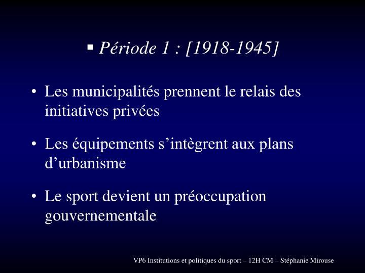 Période 1 : [1918-1945]