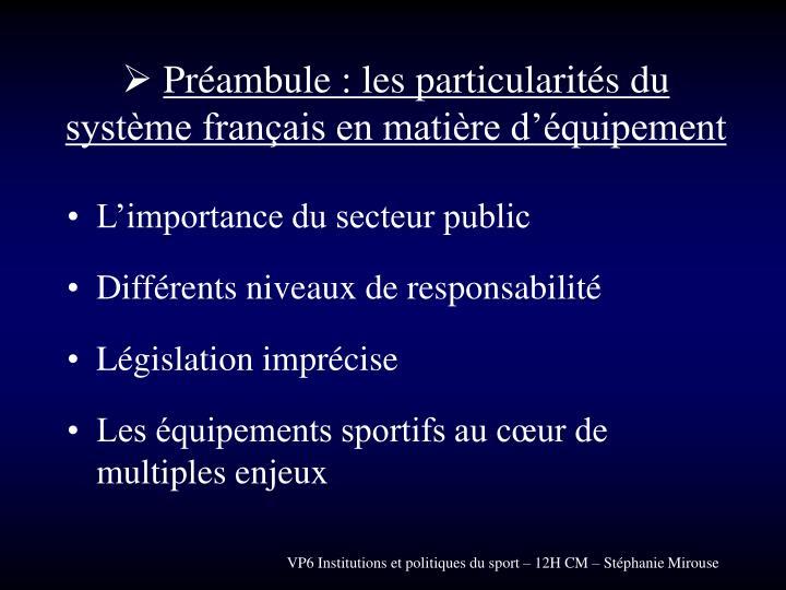 Préambule : les particularités du système français en matière d'équipement