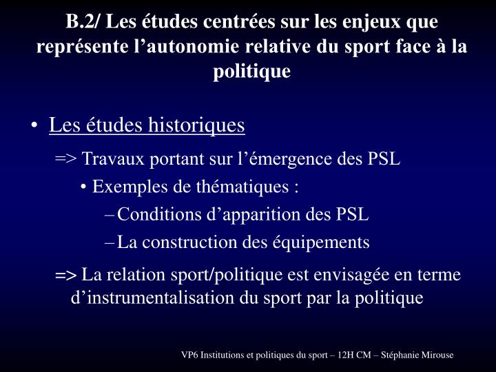 B.2/ Les études centrées sur les enjeux que représente l'autonomie relative du sport face à la politique