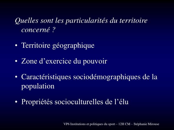 Quelles sont les particularités du territoire concerné ?