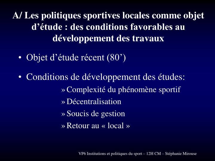 A/ Les politiques sportives locales comme objet d'étude : des conditions favorables au développement des travaux