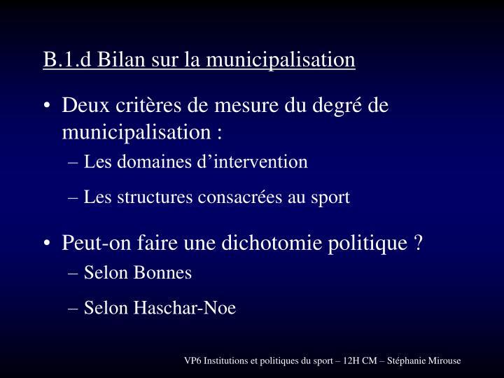 B.1.d Bilan sur la municipalisation