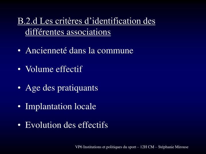 B.2.d Les critères d'identification des différentes associations