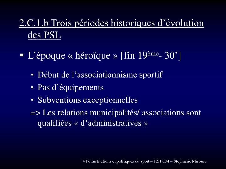 2.C.1.b Trois périodes historiques d'évolution des PSL