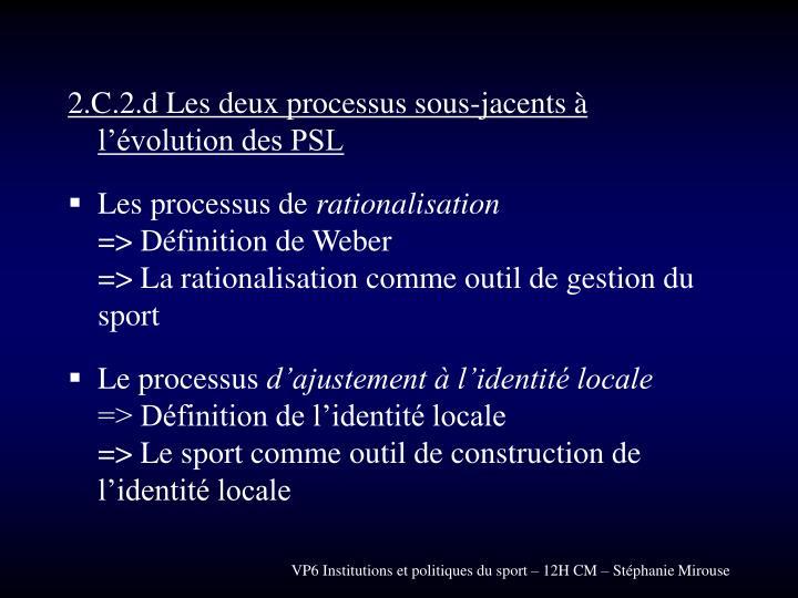 2.C.2.d Les deux processus sous-jacents à l'évolution des PSL