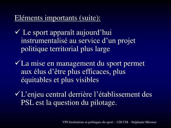 Eléments importants (suite):