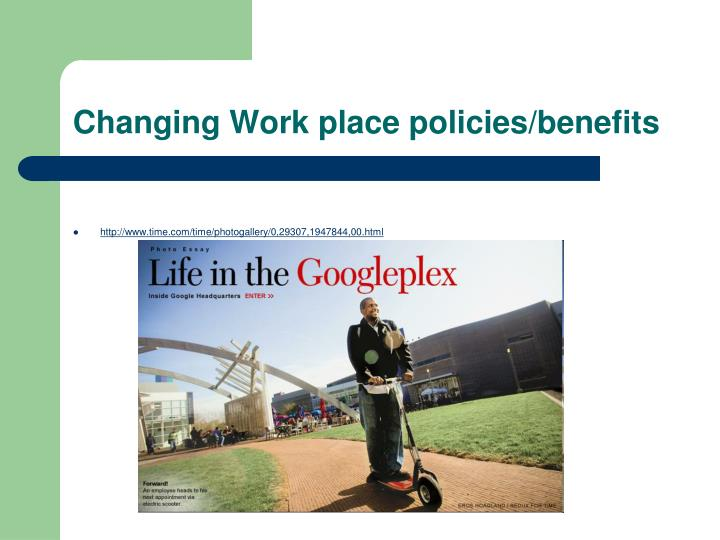 Changing Work place policies/benefits