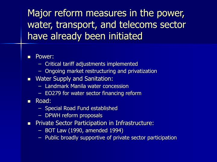 Major reform measures in the power, water, transport, and telecoms sector have already been initiated