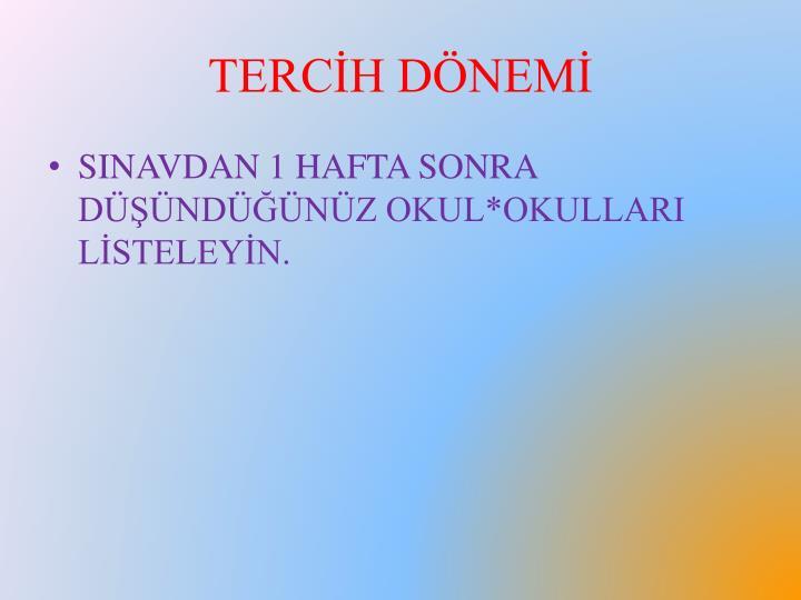 TERCİH DÖNEMİ
