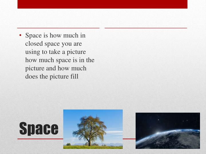 Space is how much