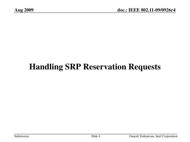 Handling SRP Reservation Requests