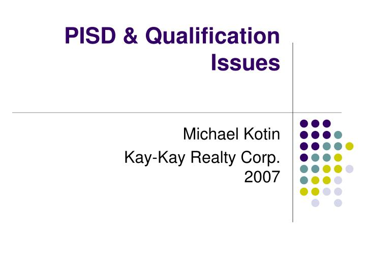 Pisd qualification issues