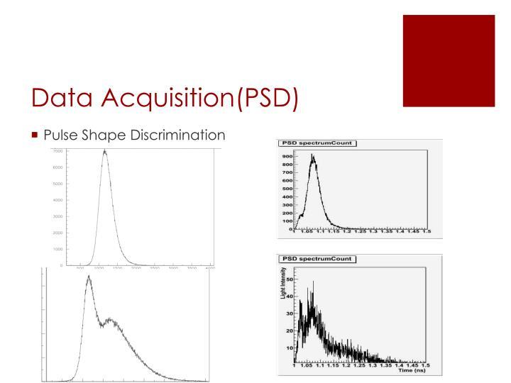 Data Acquisition(PSD)