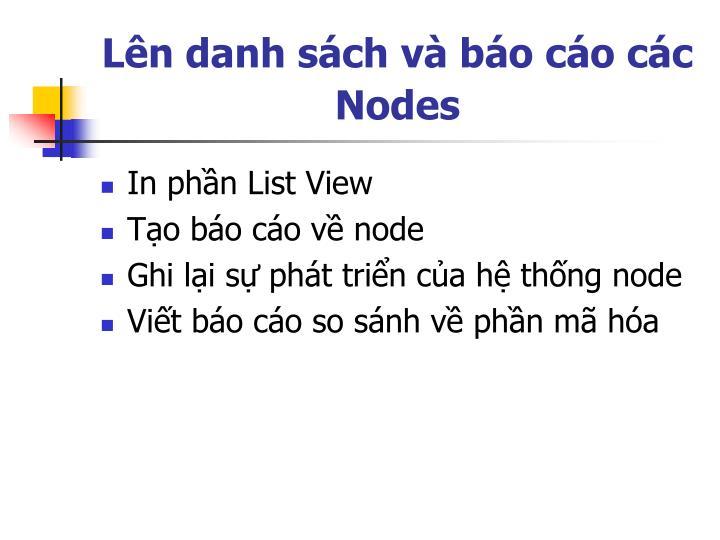 Lên danh sách và báo cáo các Nodes