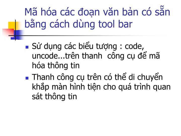 Mã hóa các đoạn văn bản có sẵn bằng cách dùng tool bar
