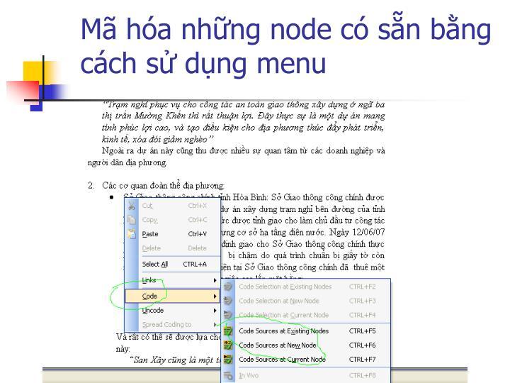Mã hóa những node có sẵn bằng cách sử dụng menu