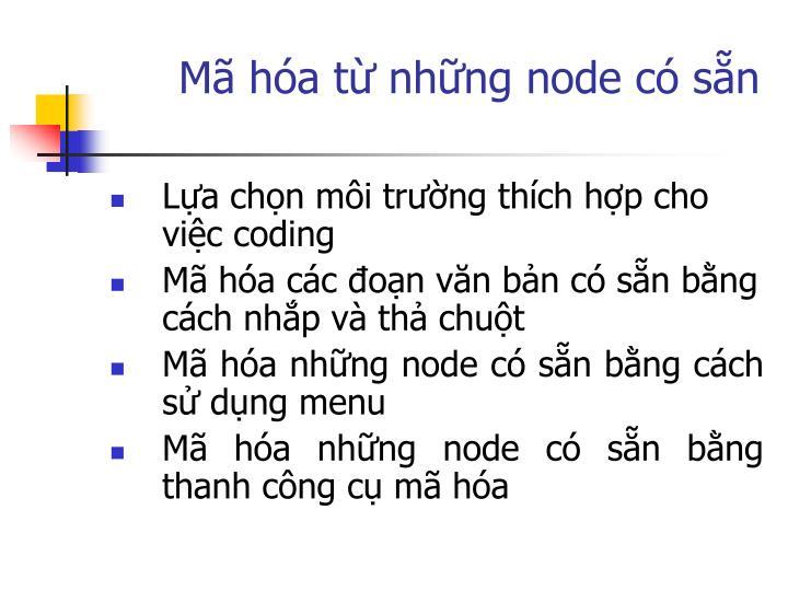 Mã hóa từ những node có sẵn