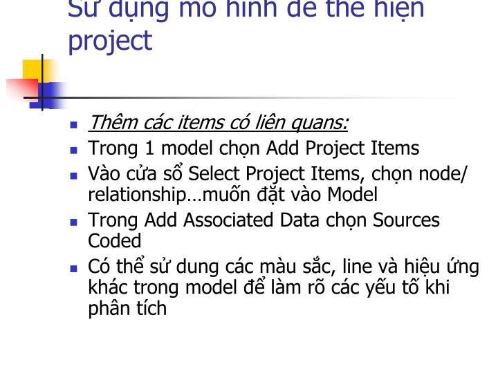 Sử dụng mô hình để thể hiện project