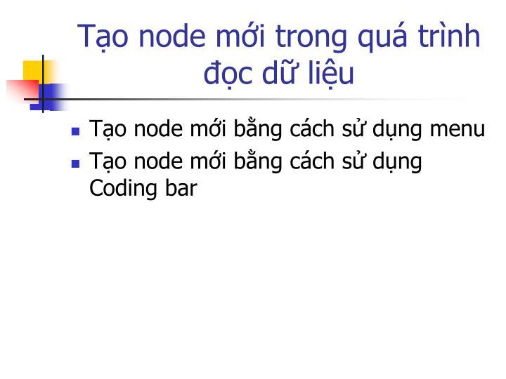 Tạo node mới trong quá trình đọc dữ liệu